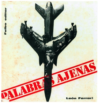 Palabras Ajenas copy The Words of Others: León Ferrari and Rhetoric in Times of War